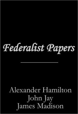 Federalist Papers: The Complete Edition
