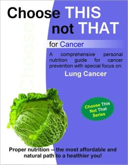 Choose this not that for Lung Cancer
