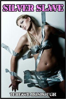 Silver Slave (BDSM Erotica)