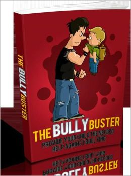 Well-Liked And Warmhearted - The Bully Buster- Provide Your Child The Needed Help Against Bullying