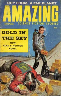 Gold in the Sky: A Science Fiction, Post-1930 Classic By Alan E. Nourse! AAA+++