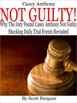 Casey Anthony NOT GUILTY! Why the Jury Found Casey Anthony Not Guilty Shocking Daily Trial Events Revisited