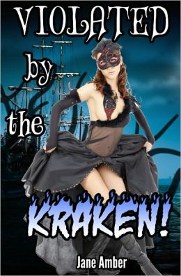 Violated by the Kraken (Tentacle Sex Erotica)