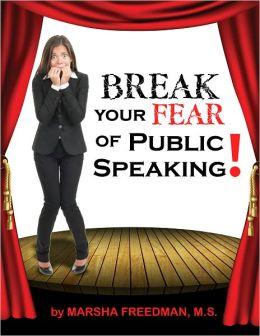 Break Your Fear of Public speaking!