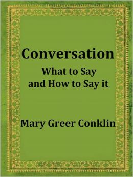 CONVERSATION: What to Say and How to Say it