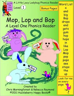 Mop, Lop and Bop - A Level One Phonics Reader