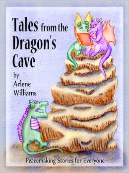 Tales from the Dragon's Cave... Peacemaking Stories for Everyone