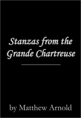 Stanzas from the Grande Chartreuse