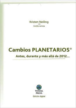 Cambios Planetarios® Antes, durante y más allá de 2012