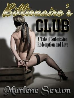 Billionaire's Club ( A Tale of Submission, Redemption & Love)