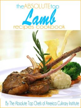 The Absolute Top Lamb Recipes Cookbook