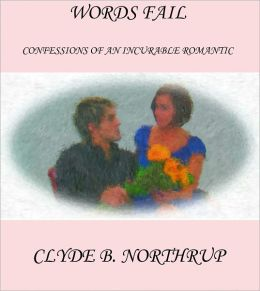 Words Fail: Confessions of an Incurable Romantic