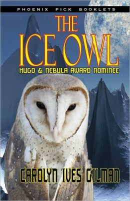The Ice Owl - Hugo & Nebula Nominated Novella