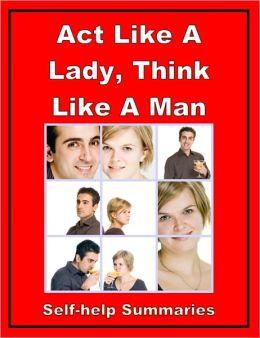 Summary: Act Like A Lady, Think Like A Man