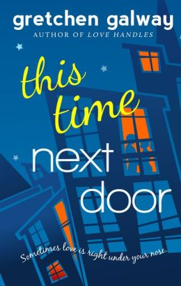 This Time Next Door (A Romantic Comedy)