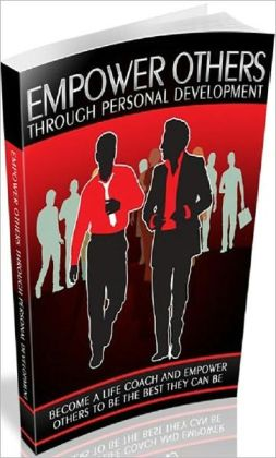 eBook about Empower Others Through Personal Development - What sorts of individuals become coaches?