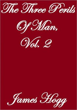 The Three Perils of Man, Vol. 2 of 3