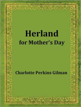 Herland: for Mother's Day