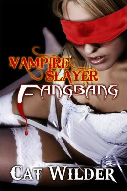 Vampire Slayer Fangbang (Light BDSM Paranormal Erotica)