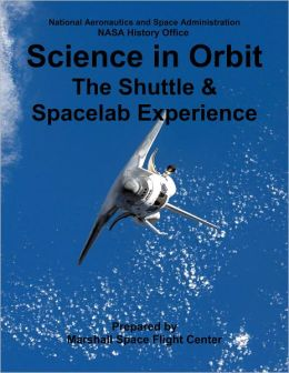Science in Orbit: The Shuttle & Spacelab Experience: 1981-1986