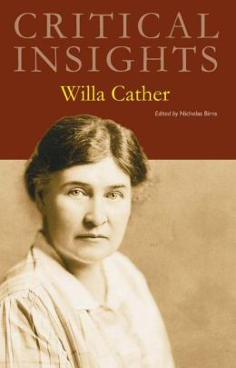 Critical Insights: Willa Cather