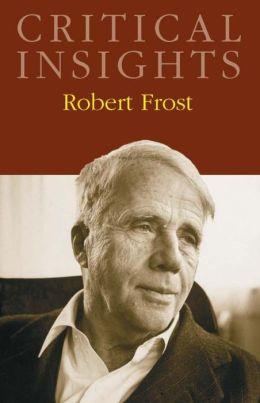 Critical Insights: Robert Frost