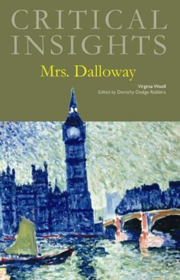 Critical Insights: Mrs. Dalloway