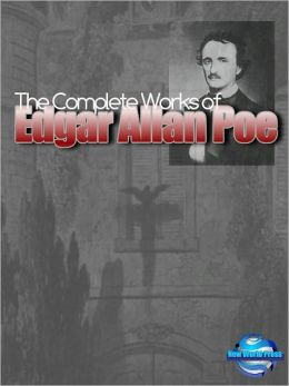 The Complete Works of Edgar Allan Poe (Annotated and Illustrated)