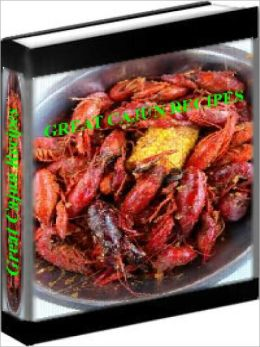 Great Cajun Recipes - The Absolute Best Cajun Recipes