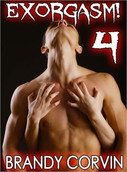 Exorgasm 4 (Gay Paranormal Possession Priest Erotica)