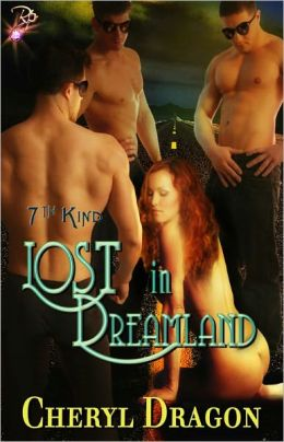 Lost in Dreamland (Paranormal Erotic Romance, Multiple Partners, 7th Kind Series, Book Three)