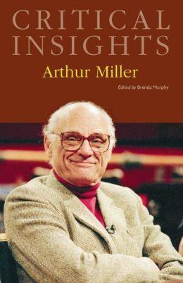 Critical Insights: Arthur Miller