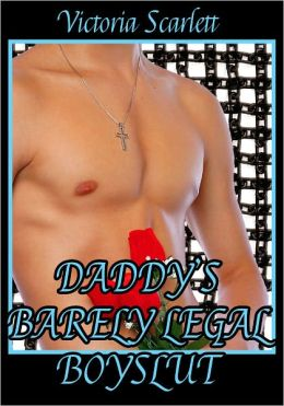 Daddy's Barely Legal Boyslut (BDSM Taboo Gay Family Sex Erotica)