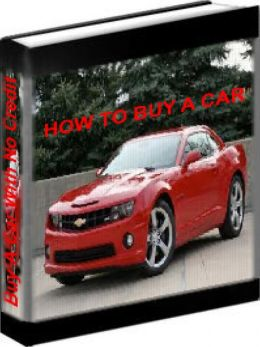 Buy A Car With No Credit - How To Buy A Car With No Credit