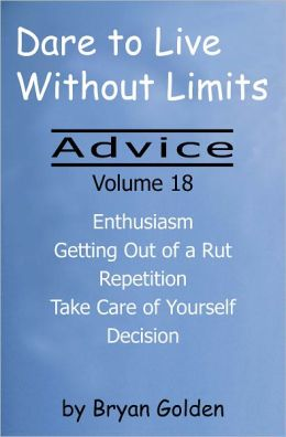 Dare to Live Without Limits: Advice Volume 18