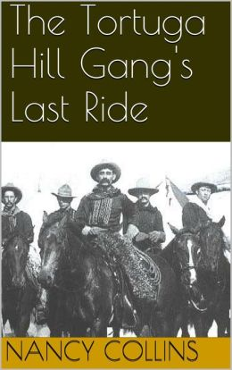 The Tortuga Hill Gang's Last Ride