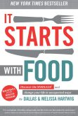 Book Cover Image. Title: It Starts With Food:  Discover the Whole30 and Change Your Life in Unexpected Ways, Author: Melissa Hartwig