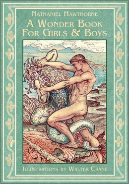A Wonder Book for Girls and Boys (Greek Mythology for Kids) [Illustrated]