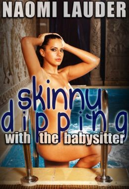 Skinny Dipping with the Babysitter (taboo erotica)