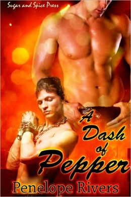 A Dash of Pepper [Gay Erotic Romance]
