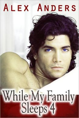 While My Family Sleeps 4 (M/M/F Ménage Erotica)