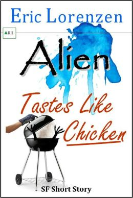 Alien Tastes Like Chicken