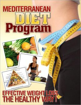 Mediterranean Diet Program: Effective Weight Loss The Healthy Way