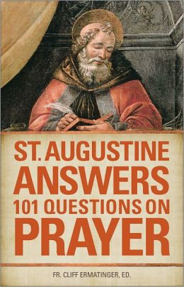 St Augustine Answers 101 Questions