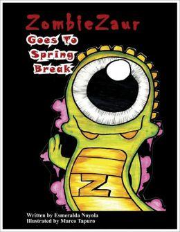 ZombieZaur Goes to Spring Break