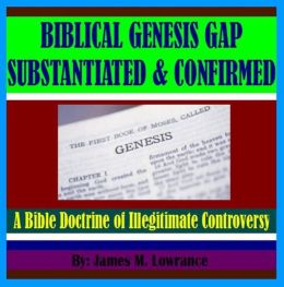 Biblical Genesis Gap Substantiated and Confirmed