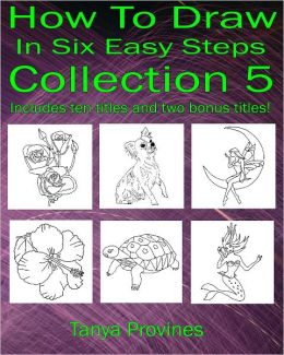 How To Draw In Six Easy Steps Collection 5
