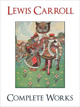 LEWIS CARROLL COMPLETE MAJOR WORKS (Unabridged Authoritative NOOK Edition) All the Bestselling Major Works by Lewis Carroll! Includes ALICE IN WONDERLAND and THROUGH THE LOOKING GLASS [Inspiration for Disney's Classic Movie ALICE IN WONDERLAND] NOOKBook