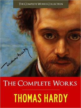 THOMAS HARDY COMPLETE MAJOR WORKS (Authoritative and Unabridged NOOK Edition) Every Single Major Work by THOMAS HARDY, including TESS OF THE D'URBERVILLES, FAR FROM THE MADDING CROWD, RETURN OF THE NATIVE, JUDE THE OBSCURE, POEMS and More (300+ Works)!