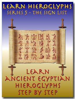 Learn Ancient Egyptian Hieroglyphs - Series 5 - Sign List